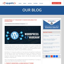"WordPress 4.7 ""Vaughan"" is now available for download"