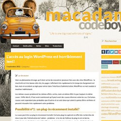 L'accès au login Wordpress est horriblement lent! - Macadam Code Boys