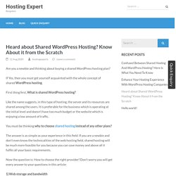 Heard about Shared WordPress Hosting? Know About it from the Scratch – Hosting Expert