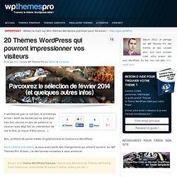 20 Thèmes WordPress qui pourront impressionner vos visiteurs