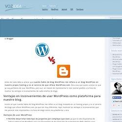 Blog WordPress o Blogger, ventajas e inconvenientes - Vozidea.com