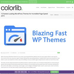 15 Fastest Loading WordPress Themes for Incredible Page Speed 2014
