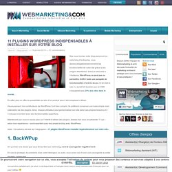 11 Plugins WordPress indispensables pour votre blog