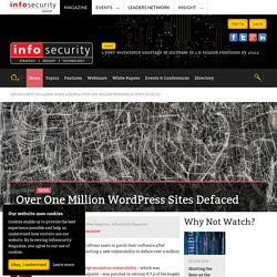 Over One Million WordPress Sites Defaced - Infosecurity Magazine