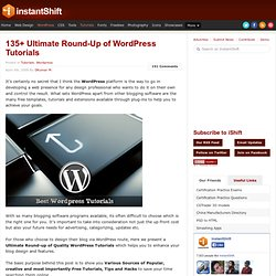 135+ Ultimate Round-Up of Wordpress Tutorials | Tutorials