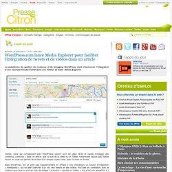 WordPress.com lance Media Explorer pour faciliter l'intégration de tweets et de vidéos dans un article