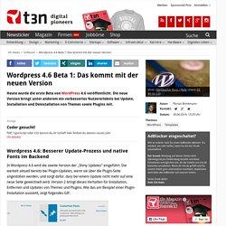 Wordpress 4.6 Beta 1: Das kommt mit der neuen Version