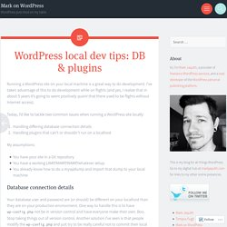 WordPress local dev tips: DB & plugins
