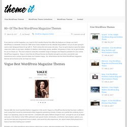 Theme It 80+ Of The Best WordPress Magazine Themes - Theme It