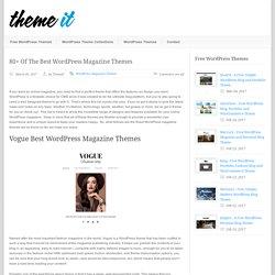 Theme It 80+ Of The Best WordPress Magazine Themes - Theme It