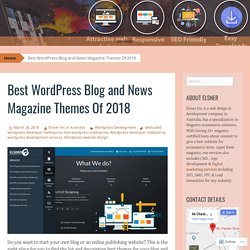 Best WordPress Blog and News Magazine Themes Of 2018