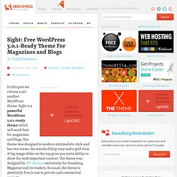 Sight: Free WordPress 3.0.1-Ready Theme For Magazines and Blogs - Smashing Magazine