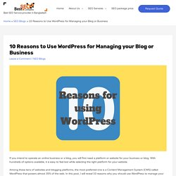 10 Reasons to Use WordPress for Managing your Blog or Business