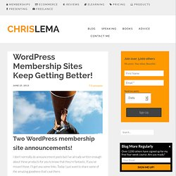 WordPress Membership Sites Keep Getting Better!