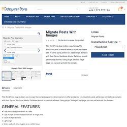 Wordpress Migrate Posts with Images Plugin