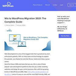 Wix to WordPress Migration 2021: The Complete Guide