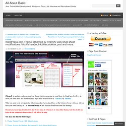 WordPress.com Theme: iTheme2 by Themify CSS Style sheet modifications: Modify header,link,titles,sidebar,post and more.