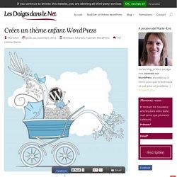 Créer un thème enfant Wordpress - Modifier un thème wordpress existant