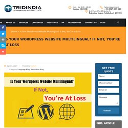 Is Your Wordpress Website Multilingual? If Not, You're At Loss