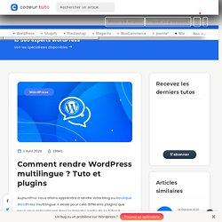 Comment rendre WordPress multilingue? Tuto et plugins — Tutoriels CMS, par Codeur.com