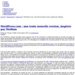 WordPress.com : une toute nouvelle version, inspirée par Medium