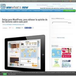 Swipp para WordPress, para obtener la opinión de los lectores sobre cada post