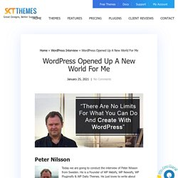 WordPress Opened Up A New World For Me - SKT Themes