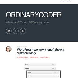 Wordpress - wp_nav_menu() show a submenu only - OrdinaryCoder