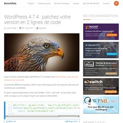 WordPress 4.7.4 : patchez votre version en 2 lignes de code – BoiteAWeb