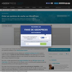 Cache WordPress : Optimiser les performances d'un site