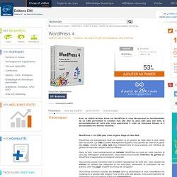 Coffret livres WordPress 4 - Coffret de 2 livres : Création de sites et personnalisation des thèmes