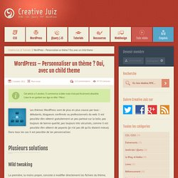 WordPress – Personnaliser un thème ? Oui, avec un child theme - Tutoriels