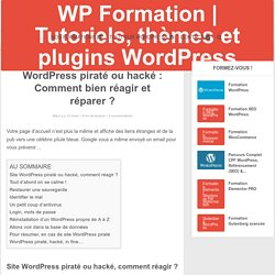 WordPress piraté, hacké ? Comment réagir ?