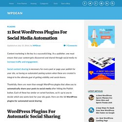 11 Best WordPress Plugins to Automate Social Sharing in 2016