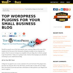 Top WordPress Plugins for Your Small Business Blog