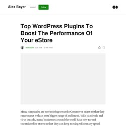 Top WordPress Plugins To Boost The Performance Of Your eStore