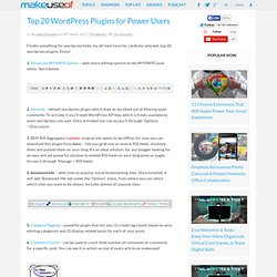 Top 20 Wordpress Plugins for Power Users » MakeUseOf.com