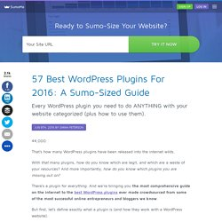 57 Best WordPress Plugins For 2016: A Sumo-Sized Guide