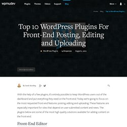 Top 10 WordPress Plugins to Post, Edit, & Upload from Front-End