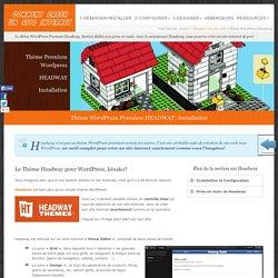 Thème WordPress Premium Headway. Prise en main et design d'un site web!