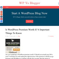 Is WordPress Premium Worth It? 6 Important Things To Know