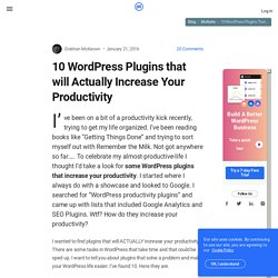 10 WordPress Plugins that will Actually Increase Your Productivity