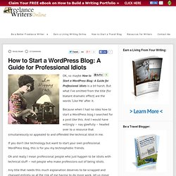 How to Start a Wordpress Blog: A Guide for Professional Idiots