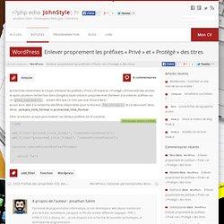 [WordPress] Enlever proprement les préfixes « Privé » et « Protégé » des titres