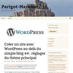 Créer un site avec WordPress au-delà du simple blog #4 : réglages du thème principal