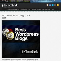 WordPress related blogs, 110+ best