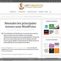 Erreurs WordPress : Comment résoudre les principales ?