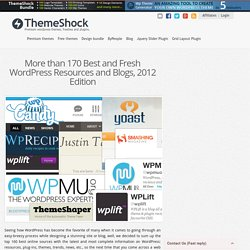 More than 170 Best and Fresh WordPress Resources and Blogs, 2012 Edition