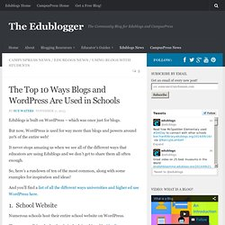 The Top 10 Ways Blogs and WordPress Are Used in Schools