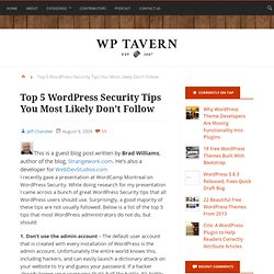 Top 5 WordPress Security Tips You Most Likely Don't Follow